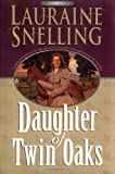 img - for Daughter of Twin Oaks (A Secret Refuge Series, No. 1) book / textbook / text book