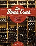 echange, troc Pierrick Jégu, Caroline Rose - Aux Bons Crus / Paris Wine Lovers' Companion