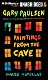 img - for Paintings from the Cave: Three Novellas book / textbook / text book