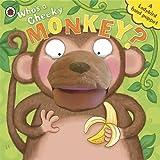 Richard Dungworth Who's A Cheeky Monkey? A Ladybird Hand Puppet Book
