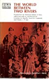 img - for The Worlds Between Two Rivers, Perspectives on American Indians in Iowa (Iowa Heritage Collection) book / textbook / text book
