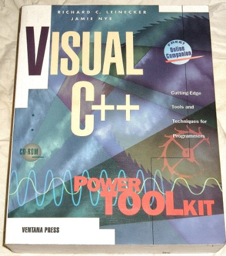 Visual C++ Power Toolkit: Cutting-Edge Tools & Techniques for Programmers / Book and CD-Rom (Power Toolkit Series)