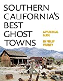 Search : Southern California's Best Ghost Towns: A Practical Guide