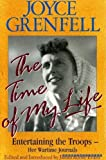 Time of My Life: Entertaining the Troops : Her Wartime Diaries