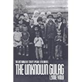 The Unknown Gulag: The Lost World of Stalin's Special Settlementsby Lynne Viola