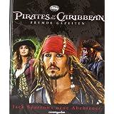 Pirates of the Caribbean Fluch der Karibik 4: Jack Sparrows neue Abenteuer: Jack Sparrows neue Abenteuer. Filmbuch...
