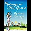 Marriage and Other Games Hörbuch von Veronica Henry Gesprochen von: Maggie Mash