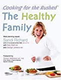 The Healthy Family: Cooking for the Rushed