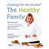 The Healthy Family: Cooking for the Rushedby Sandi Richard