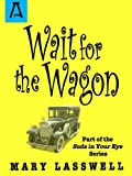 img - for Wait for the Wagon (Suds in Your Eye Book 4) book / textbook / text book