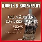 Das Mädchen, das verstummte: Ein Fall für Sebastian Bergman | Michael Hjorth,Hans Rosenfeldt
