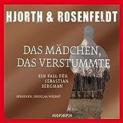 Das Mädchen, das verstummte: Ein Fall für Sebastian Bergman | Michael Hjorth, Hans Rosenfeldt