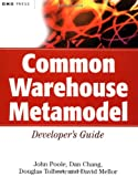 Common Warehouse Metamodel Developer's Guide (OMG) (0471202436) by John Poole