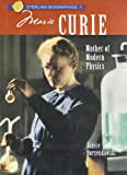 Sterling Biographies®: Marie Curie: Mother of Modern Physics