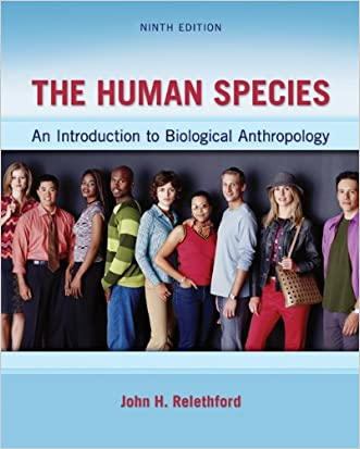 The Human Species: An Introduction to Biological Anthropology, 9th Edition written by John H. Relethford