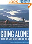 Going Alone: Women's Adventures in th...