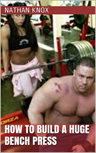 How to build a huge bench press PDF