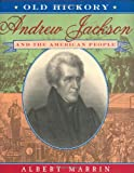 Old Hickory:Andrew Jackson and the American People (0525472932) by Marrin, Albert