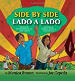 img - for By Monica Brown: Side by Side/Lado a lado: The Story of Dolores Huerta and Cesar Chavez/La historia de Dolores Huerta y Cesar Chavez First (1st) Edition book / textbook / text book