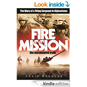 Fire Mission - The Diary of a Firing Sergeant in Afghanistan