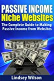 Passive Income Niche Websites - The Complete Guide to Making Money Online Easley