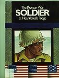 img - for The Korean War Soldier at Heartbreak Ridge book / textbook / text book