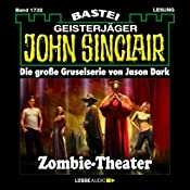 Zombie-Theater (John Sinclair 1732) | Jason Dark