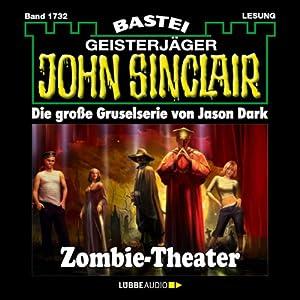 Zombie-Theater (John Sinclair 1732) Hörbuch