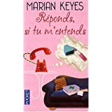 Rponds, si tu m&#39;entendspar Marian Keyes
