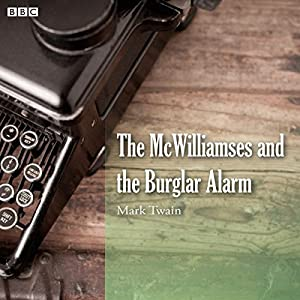 Mark Twain's The McWilliamses and the Burglar Alarm (BBC Radio 4: Afternoon Reading) Radio/TV
