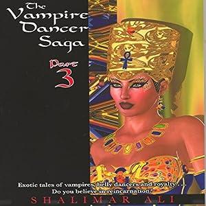 The Vampire Dancer Saga: Part 3 Audiobook