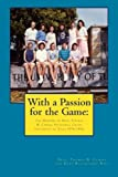 With a Passion for the Game: The Memoirs of Professor Thomas W. Cairns: Volleyball Coach University of Tulsa 1976-1992