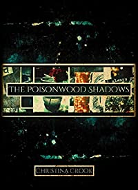 (FREE on 11/2) The Poisonwood Shadows by Christina Crook - http://eBooksHabit.com