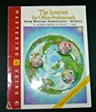 img - for Mastering & Using the Internet for Office Professional Using Netscape Communicator book / textbook / text book