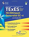 img - for TExES (103) Bilingual Generalist, EC-4 (REA) - The Best Test Prep (TExES Teacher Certification Test Prep) book / textbook / text book