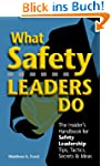 What Safety Leaders Do: The Insider's...