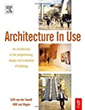 echange, troc D.J.M.van der Voordt, H. B. R. van Wegen - Architecture In Use: An Introduction To The Programming, Design And Evaluation Of Buildings