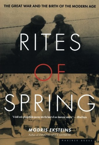 rites-of-spring-the-great-war-and-the-birth-of-the-modern-age
