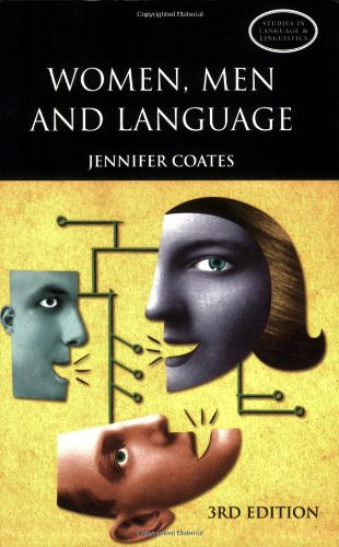 Women, Men and Language: A Sociolinguistic Account of Gender Differences in Language (3rd Edition)