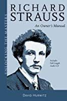 Richard Strauss: An Owners Manual