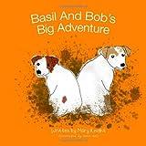 Mary Knight Basil And Bob's Big Adventure