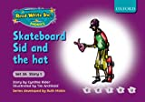 Cynthia Rider Read Write Inc. Phonics: Fiction Set 2A (Purple): Skateboard Sid and the hat
