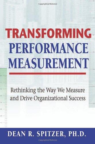 Transforming Performance Measurement: Rethinking the Way...