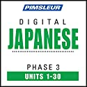 Japanese Phase 3, Units 1-30: Learn to Speak and Understand Japanese with Pimsleur Language Programs Speech by  Pimsleur Narrated by  Pimsleur