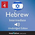 Learn Hebrew - Level 4 Intermediate Hebrew, Volume 1, Lessons 1-25 |  Innovative Language Learning, LLC