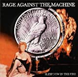 Sleep Now in the Fir Rage Against the Machine