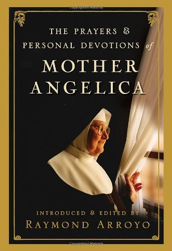 The Prayers And Personal Devotions Of Mother Angelica front-1024860