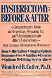 img - for Hysterectomy Before & After: A Comprehensive Guide to Preventing, Preparing For, and Maximizing Health book / textbook / text book
