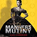 Manners and Mutiny Audiobook by Gail Carriger Narrated by Moira Quirk