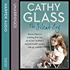 The Silent Cry: There is little Kim can do as her mother's mental health spirals out of control Audiobook by Cathy Glass Narrated by Denica Fairman